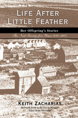 Life After Little Feather: Her Offspring's Stories: The Next Twenty-Five Years 1880-1905