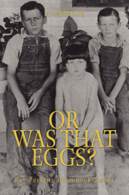 Or Was That Eggs?: A Memoir