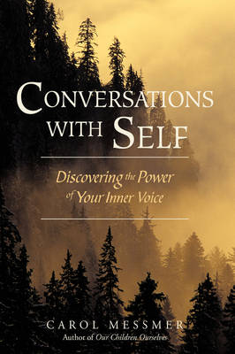 Conversations with Self: Discovering the Power of Your Inner Voice
