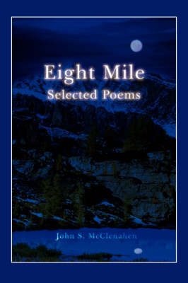Eight Mile: Selected Poems