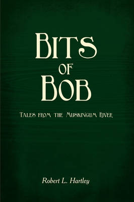 Bits of Bob: Tales from the Muskingum River
