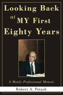 Looking Back at My First Eighty Years: A Mostly Professional Memoir