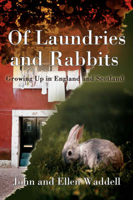 Of Laundries and Rabbits: Growing Up in England and Scotland