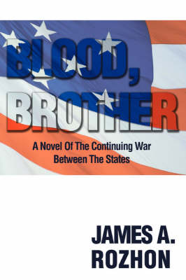 Blood, Brother: A Novel of the Continuing War Between the States