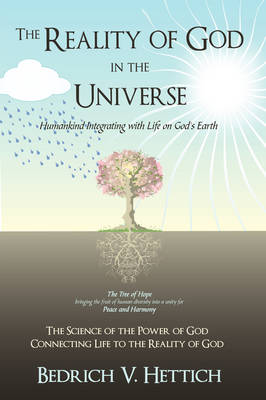 The Reality of God in the Universe: Humankind Integrating with Life on God's Earth