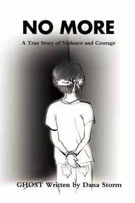 No More: A True Story of Violence and Courage