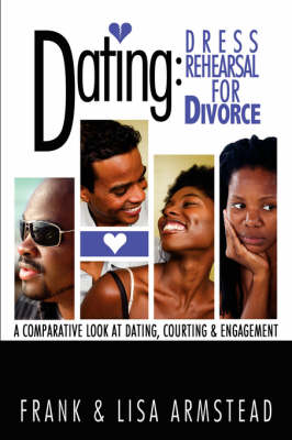 Dating: Dress Rehearsal for Divorce