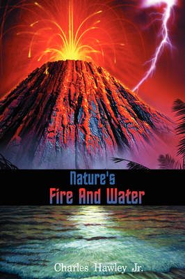 Nature's Fire and Water