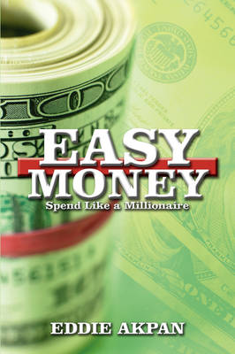 Easy Money: Spend Like a Millionaire