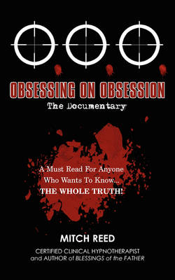 O.O.O.: Obsessing on Obsession (the Documentary)