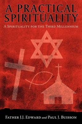 A Practical Spirituality: A Spirituality for the Third Millennium