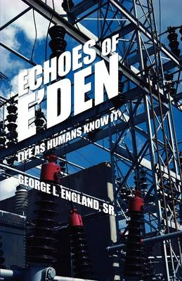 Echoes of E'Den: Life as Humans Know It