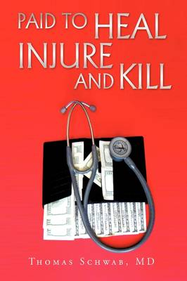 Paid to Heal, Injure and Kill