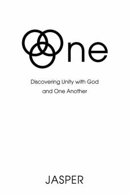 One: Discovering Unity with God and One Another