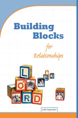 Building Blocks for Relationships: Qualities for Christian Living
