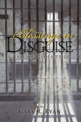 Blessings in Disguise: A Tale of Redemption