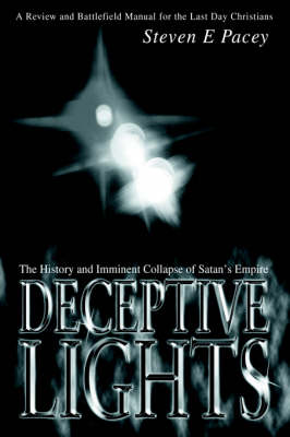 Deceptive Lights: The History and Imminent Collapse of Satan's Empire