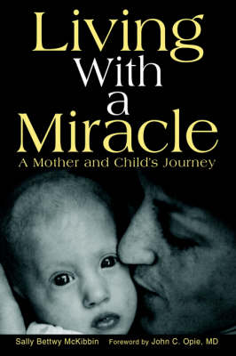 Living with a Miracle: A Mother and Child's Journey