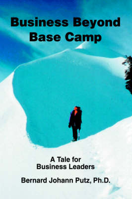 Business Beyond Base Camp: A Tale for Business Leaders