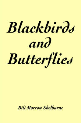 Blackbirds and Butterflies