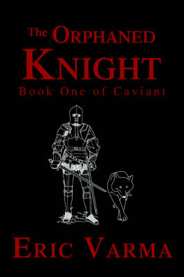The Orphaned Knight: Book One of Caviant
