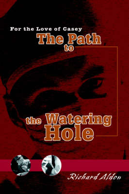 The Path to the Watering Hole: For the Love of Casey