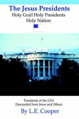 The Jesus Presidents: Holy Grail Holy Presidents Holy Nation