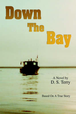 Down the Bay: Based on a True Story