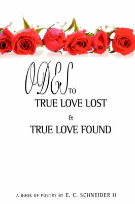 Odes to True Love Lost and True Love Found