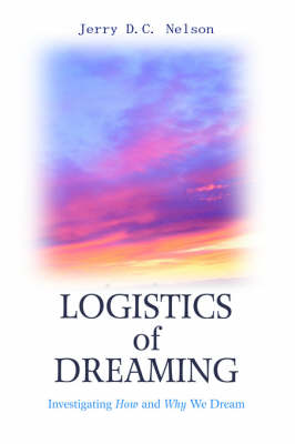 Logistics of Dreaming: Investigating How and Why We Dream