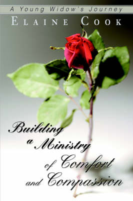 Building a Ministry of Comfort and Compassion: A Young Widow's Journey