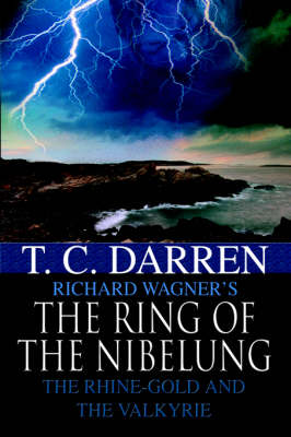 The Ring of the Nibelung: The Rhine-Gold and the Valkyrie