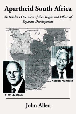 Apartheid South Africa: An Insider's Overview of the Origin and Effects of Separate Development