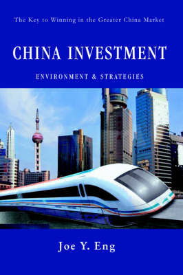 China Investment Environment & Strategies : The Key to Winning in the Greater China Market