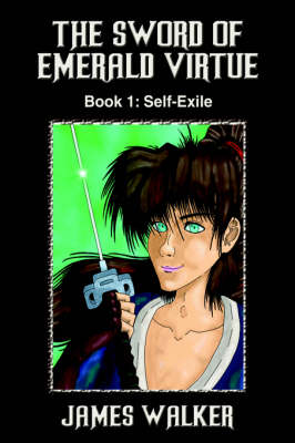 The Sword of Emerald Virtue: Book 1: Self-Exile