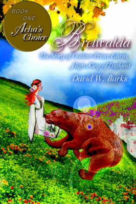 Bretwalda: The Story of Outlaw-Prince Edwin, High King of England