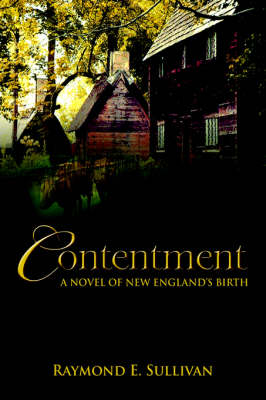 Contentment: A Novel of New England's Birth