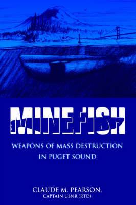 Minefish: Weapons of Mass Destruction in Puget Sound