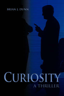 Curiosity: A Thriller