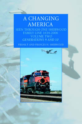 A Changing America: Seen Through One Sherwood Family Line 1634-2006