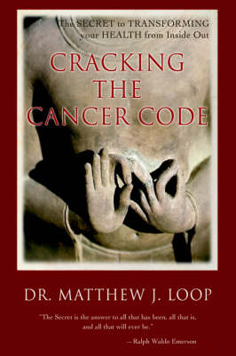 Cracking the Cancer Code: The Secret to Transforming Your Health from Inside Out