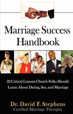 Marriage Success Handbook: 22 Critical Lessons Church Folks Should Learn about Dating, Sex, and Marriage