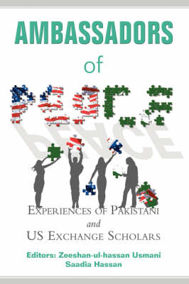 Ambassadors of Peace: Experiences of Pakistani and Us Exchange Scholars