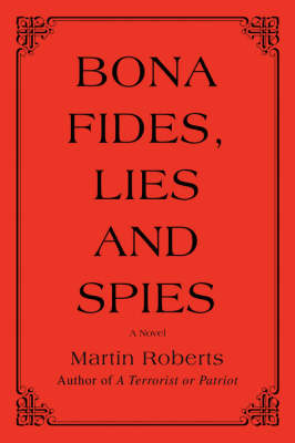 Bona Fides, Lies and Spies