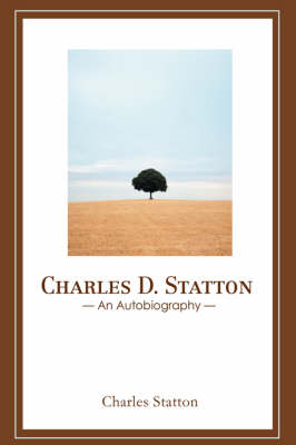 Charles D. Statton: An Autobiography