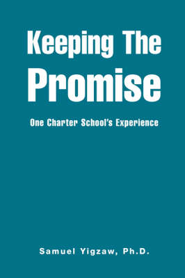Keeping the Promise: One Charter School's Experience