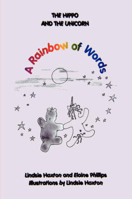 The Hippo and the Unicorn: A Rainbow of Words