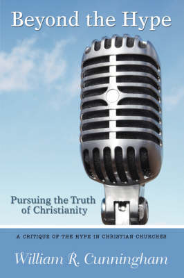 Beyond the Hype: Pursuing the Truth of Christianity