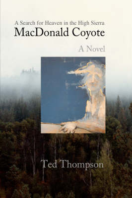 MacDonald Coyote: A Search for Heaven in the High Sierra