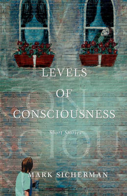 Levels of Consciousness: Short Stories